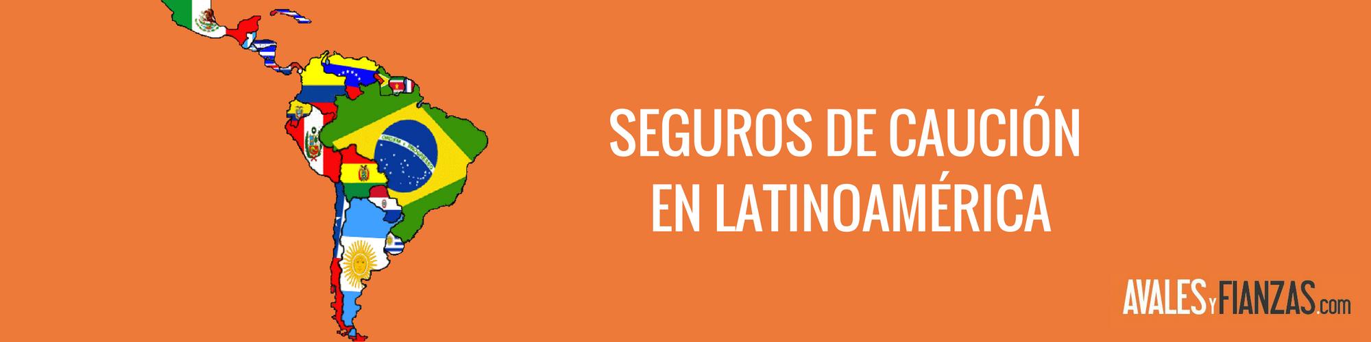 Seguros de Caución en Latinoamérica